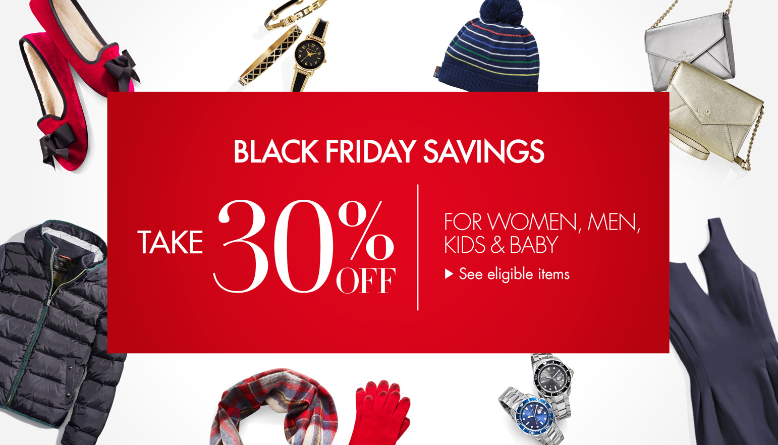Black Friday Savings - 30% Off for Women, Men, Kids & Baby