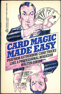 Card Magic Made Easy , Gibson, Walter B.
