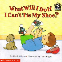 What Will I Do If I Can't Tie My Shoe?