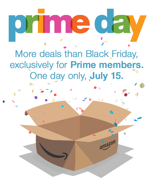 Find more deals than Black Friday, exclusively for Prime members. One day only, July 15.