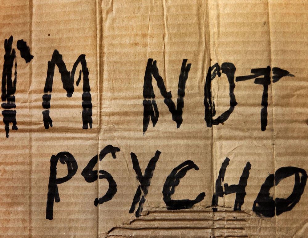I'M NOT PSYCHO