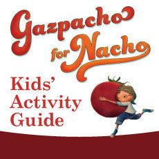 Gazpacho for Nacho Kids' Activity Guide