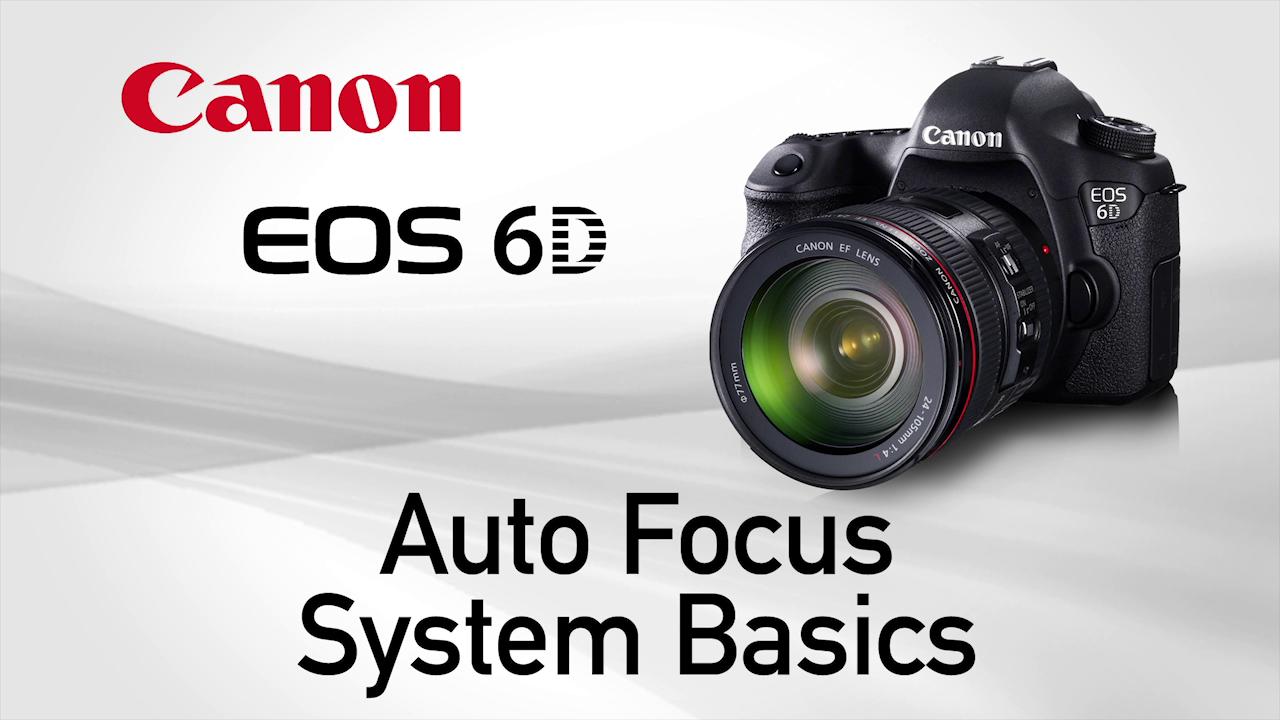 6D Autofocus Basics by Canon
