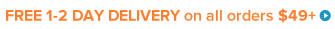 Free 1-2 Day Shipping on all orders $49+