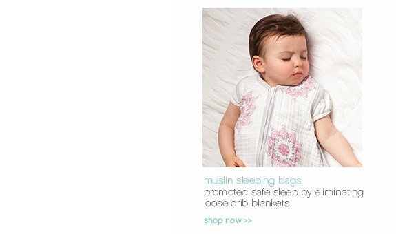 muslin sleeping bags. promoted safe sleep by eliminating loose crib blankets. shop now