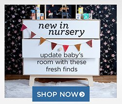 new in nursery! update baby's room with these fresh finds. shop now!