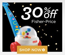 30% off Fisher Price