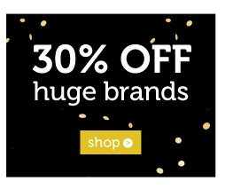 30% off huge brands