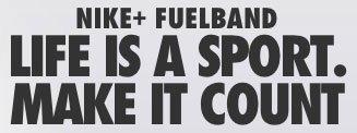 Nike+ FuelBand Tagline