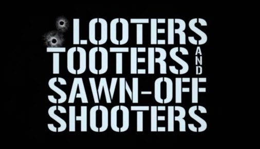 Looters Tooters and Sawn-Off Shooters (2014)