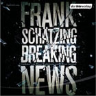 Audible - Frank Schätzing Breaking News