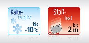 Extrem Stoßfest und Kältetauglich