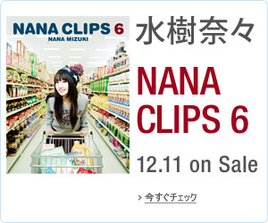 水樹奈々 / NANA CLIPS 6 [Blu-ray]