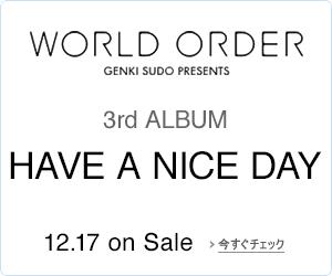 WORLD ORDER / HAVE A NICE DAY (初回限定版)(Blu-ray+CD)