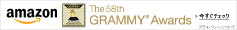 第58回グラミー賞 ~The 58th GRAMMY Awards~