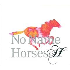 NO NAME HORSES『II』