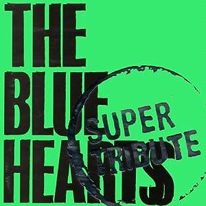 The Blue Hearts Super Tribute