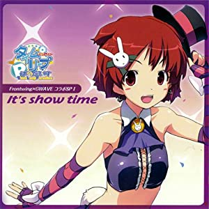 Frontwing×GWAVE タイムリープぱらだいすコラボSP♪vol.1 主題歌&EDシングル「It's show time」