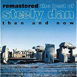 The Best of Steely Dan Then And Now
