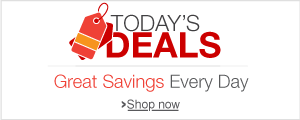 Today's Deals. Great Savings Every Day