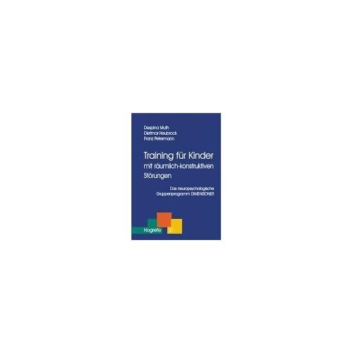 Training für Kinder mit räumlich-konstruktiven Störungen. Das neuropsychologische Gruppenprogramm DIMENSIONER (Taschenbuch)