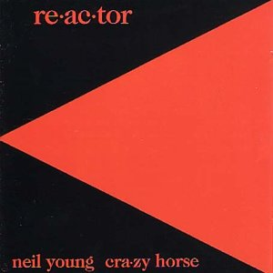 Neil Young - Reactor - Zortam Music