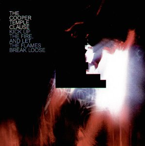 The Cooper Temple Clause - Kick Up the Fire, And Let the Flames Break Loose [UK-Import] - Zortam Music