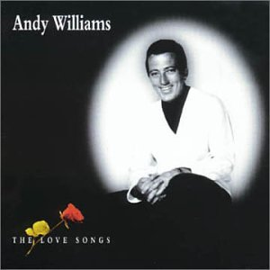 Andy Williams - The Love Songs - Zortam Music
