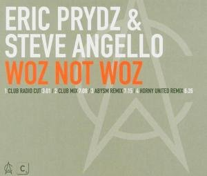 Eric Prydz and Steve Angello - Woz Not Woz - Zortam Music