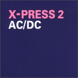 X-Press 2 - AC/DC - Zortam Music