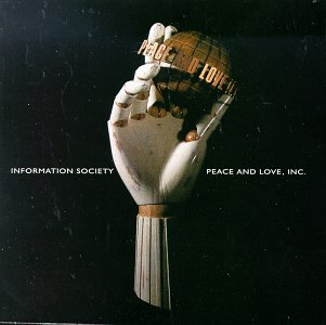 Information Society - Peace & Love, Inc. - Zortam Music