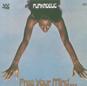 Funkadelic - Free Your Mind and Your Ass Wi - Zortam Music