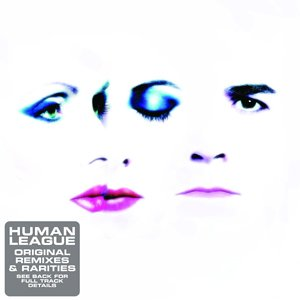 Human League - Original Remixes & Rarities - Zortam Music