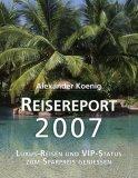 Reisereport 2007. Luxus-Reisen und VIP-Status zum Sparpreis genie�en