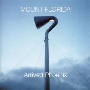 Mount Florida - Arrived Phoenix - Zortam Music