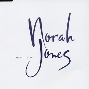 Norah Jones - Turn Me On - Zortam Music