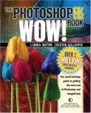 Photoshop CS / CS2 Wow! Book, The, 1/e (WOW!)