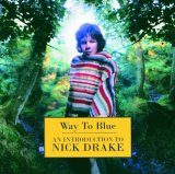 Way To Blue - An Introduction To Nick Drake