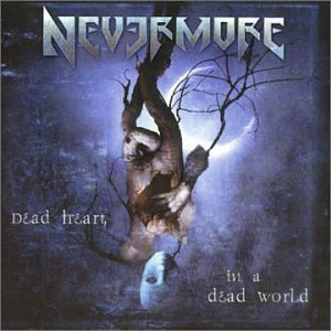 Nevermore - Dead Heart, in a Dead World - Zortam Music