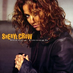 Sheryl Crow - Strong Enough - Zortam Music