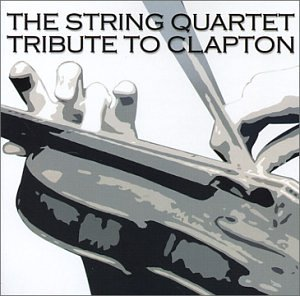 Eric Clapton - The String Quartet Tribute to Clapton - Zortam Music
