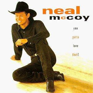 Neal McCoy - You Gotta Love That - Zortam Music