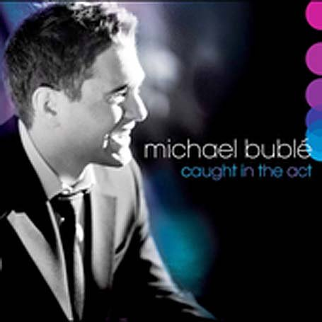 Michael Buble - Caught In The Act  [CD + DVD] - Zortam Music