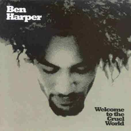 Ben Harper - Welcome To The Cruel  World - Zortam Music