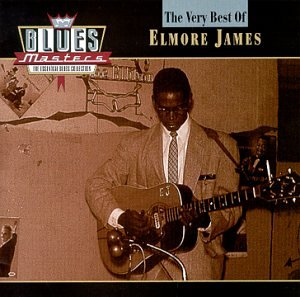 Elmore James - Blues Masters: The Very Best of Elmore James - Zortam Music
