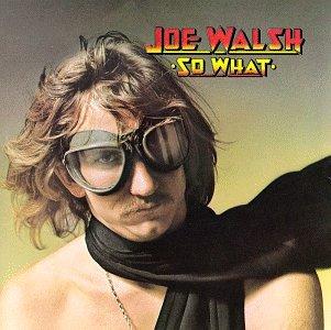Joe Walsh - So What - Zortam Music