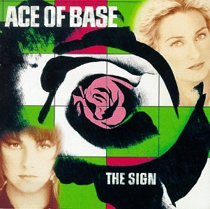 Ace of Base - Sign (US, 1992/93) - Zortam Music
