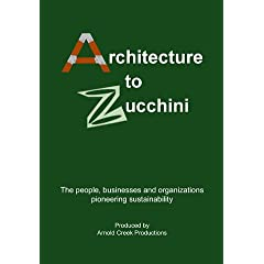 "July 7- PDX-based Sustainability Film--""Architecture to Zuchini"" at 5th Ave. Cinema - free"
