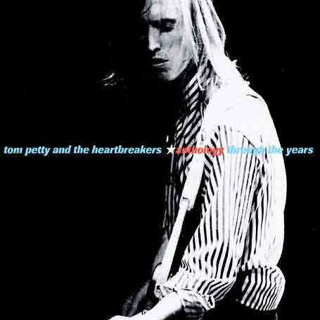 Tom Petty and the Heartbreakers - Anthology: Through the Years - DISC 2 - Zortam Music