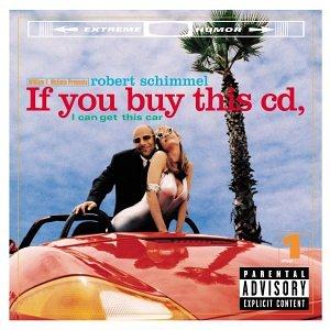 Robert Schimmel - If You Buy This CD, I Can Get This Car - Zortam Music